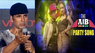 Akshay Kumar Reacts On AIB Party Song By Irrfan Khan