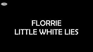 Florrie - Little White Lies (Lyrics)