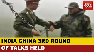 India China Standoff: 3rd Round Of Lt General Level Talks Held
