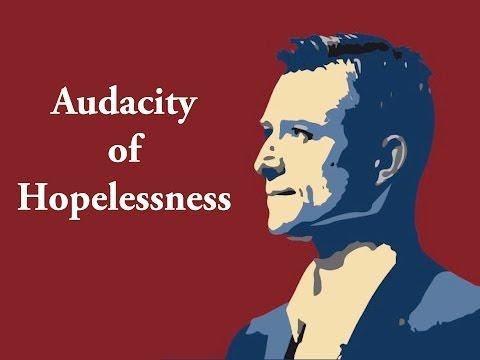 "Tim Moen - ""Audacity of Hopelessness"""