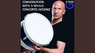 Conversation With a Whale: Concerto Akdeniz