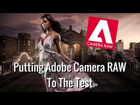 Photoshop Tutorial: Putting Adobe Camera RAW To The Test