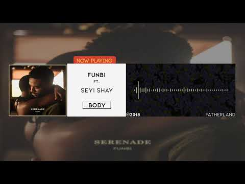 Funbi - Body ft Seyi Shay (Audio)