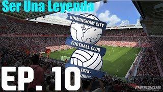 preview picture of video 'Pes 2015 | Ser Una Leyenda | EP.10 | Con el Birmingham City'