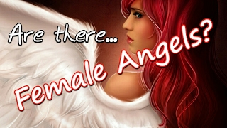 Are There Female Angels? Explaining The Heavenly Host.
