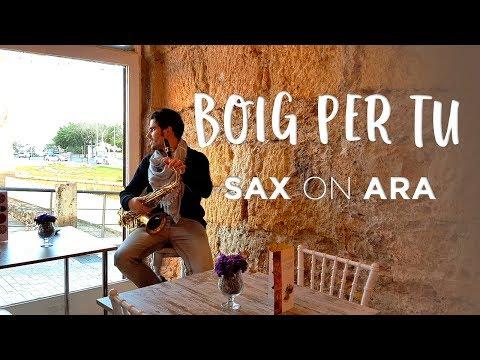 BOIG PER TU por SAX ON ARA