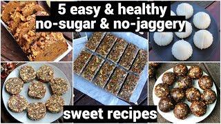5 Healthy No Sugar Sweet Recipes | Diabetic Recipes | बिना शक्कर के मिठाई | Sugarless Diet Desserts