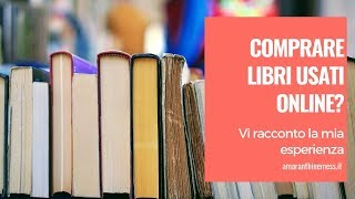 Comprare libri usati online? Vi dico la mia…