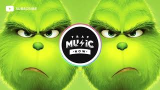 THE GRINCH (Trap Remix) You're A Mean One Mr. Grinch! 【1 HOUR】
