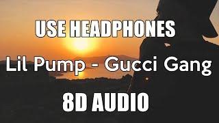 Lil Pump - Gucci Gang [8D AUDIO]