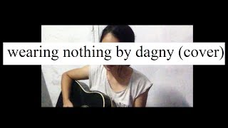 Dagny - Wearing Nothing (COVER)