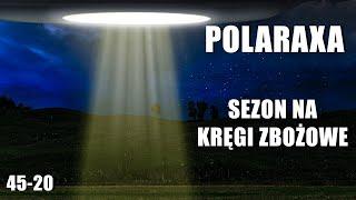 Polaraxa 45-20: Sezon na kręgi zbożowe