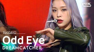 DREAMCATCHER(드림캐쳐) - Odd Eye @인기가요 inkigayo 20210207