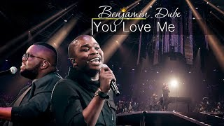 Benjamin Dube Ft. Dr Tumi & Unathi Mzekeli   You Love Me   Gospel Praise & Worship Song