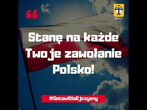 Stanę na każde Twoje zawołanie Polsko!