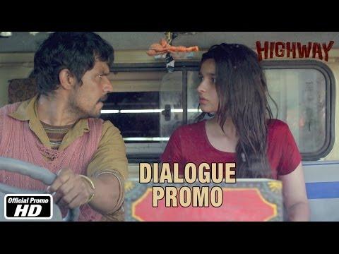 Sorry Maine Bahut Kharab Se Baat Ki - Dialogue Promo - Highway - RELEASING 21ST FEB, 2014