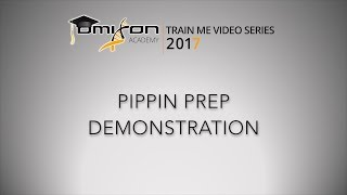 Pippin Prep Demonstration