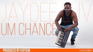 Jaydee Luv   Um Chance   |   Audio   |   Kizomba