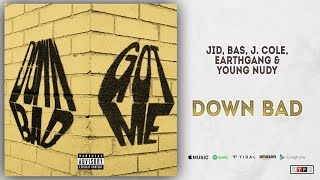 JID, Bas, J. Cole, EarthGang & Young Nudy - Down Bad