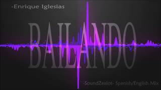 Bailando (Spanish/English Mix) -Enrique Iglesias