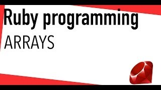 Ruby tutorial - Arrays