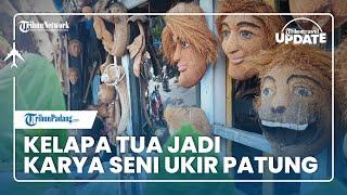TRIBUN TRAVEL UPDATE: Kelapa Tua Jadi Karya Seni Ukir Patung, Mulai Rp50 Ribu hingga Jutaan Rupiah