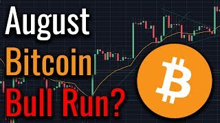 Why A Bitcoin Bull Run May Start On August 10th! (2018)