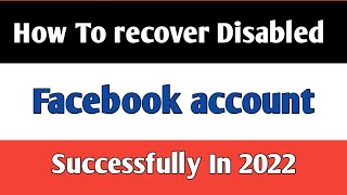 How to  Recover Disabled facebook account in 2 minutes || 2021 method