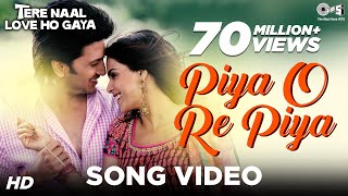 Piya O Re Piya – Tere Naal Love Ho Gaya I Riteish Deshmukh, Genelia Dsouza & Atif Aslam Song Video