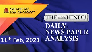 The Hindu Daily News Analysis || 11th Feb 2021 || UPSC Current Affairs | Prelim '21 & Mains '21