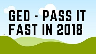 GED Test 2018 (How to Pass it Fast)