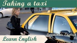 Taking a taxi - Learn English