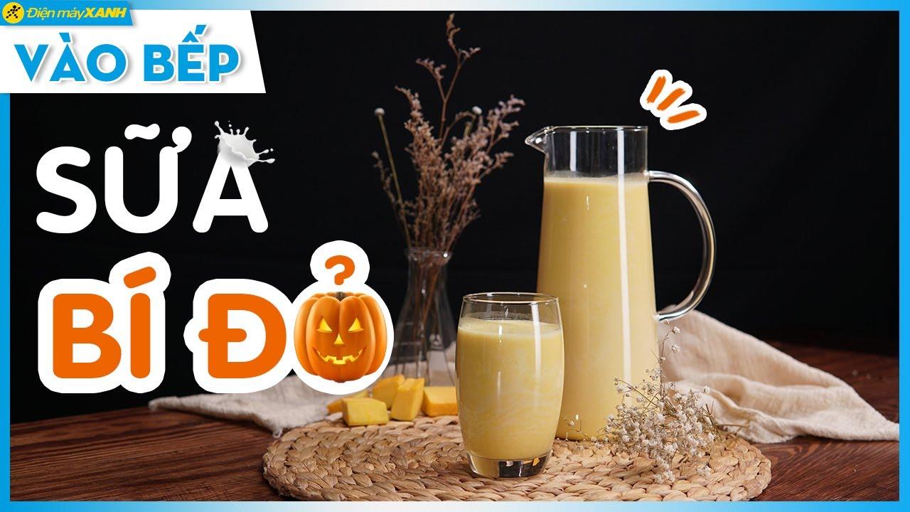 2 cách nấu sữa bí đỏ thơm ngon đầy dinh dưỡng cực dễ tại nhà