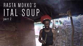 Rasta Mokko's Ital Soup part 2