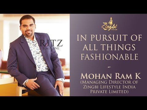 In Pursuit of All Things Fashionable: Mohan Ram K | Exclusive Interview