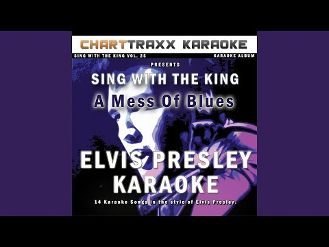 And the Grass Won't Pay No Mind (Karaoke Version In the Style of Elvis Presley)