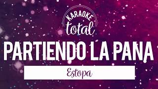 Partiendo La Pana - Estopa - Karaoke con Coros
