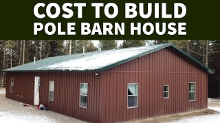 Cost To Build A Pole Barn House EP 21