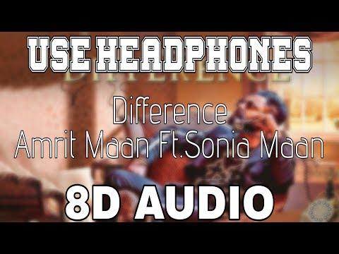 Difference-Amrit Maan [8D AUDIO] Sonia Maan | 8D Punjabi Songs