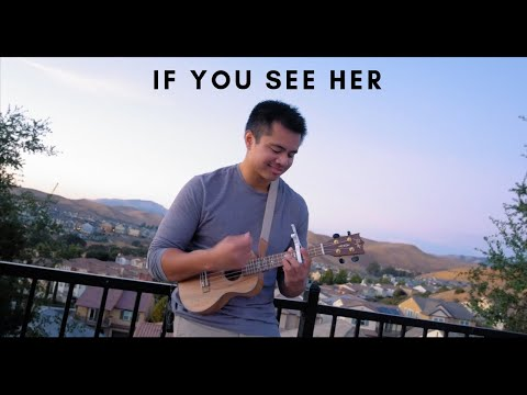 If You See Her - LANY (Live Ukulele Cover)