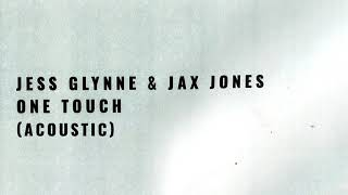 Jess Glynne & Jax Jones   One Touch (Acoustic)
