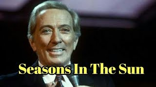 Andy Williams, Seasons In The Sun, with Lyrics