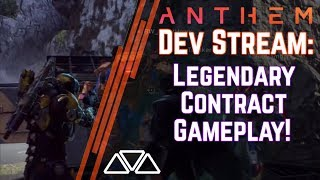 Anthem Dev Stream: Legendary Contract Gameplay, New Footage & Weapons!