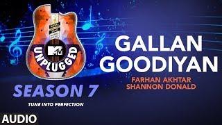 Gallan Goodiyan Unplugged Full Audio | MTV Unplugged Season 7 |  Farhan Akhtar, Shannon Donald