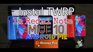 Pasang TWRP Di Redmi Note 7 [Lavender] MIUI 10 Pie