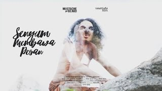 Mustache And Beard - Senyum Membawa Pesan (Official Music Video)