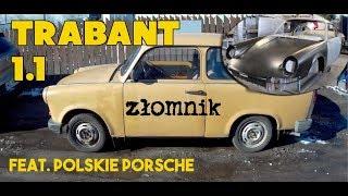 Złomnik: Trabant 1.1 feat. Polskie Porsche
