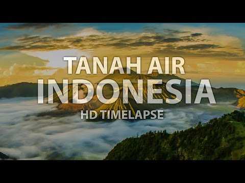 Tanah Air Indonesia (HD Timelapse) Mp3