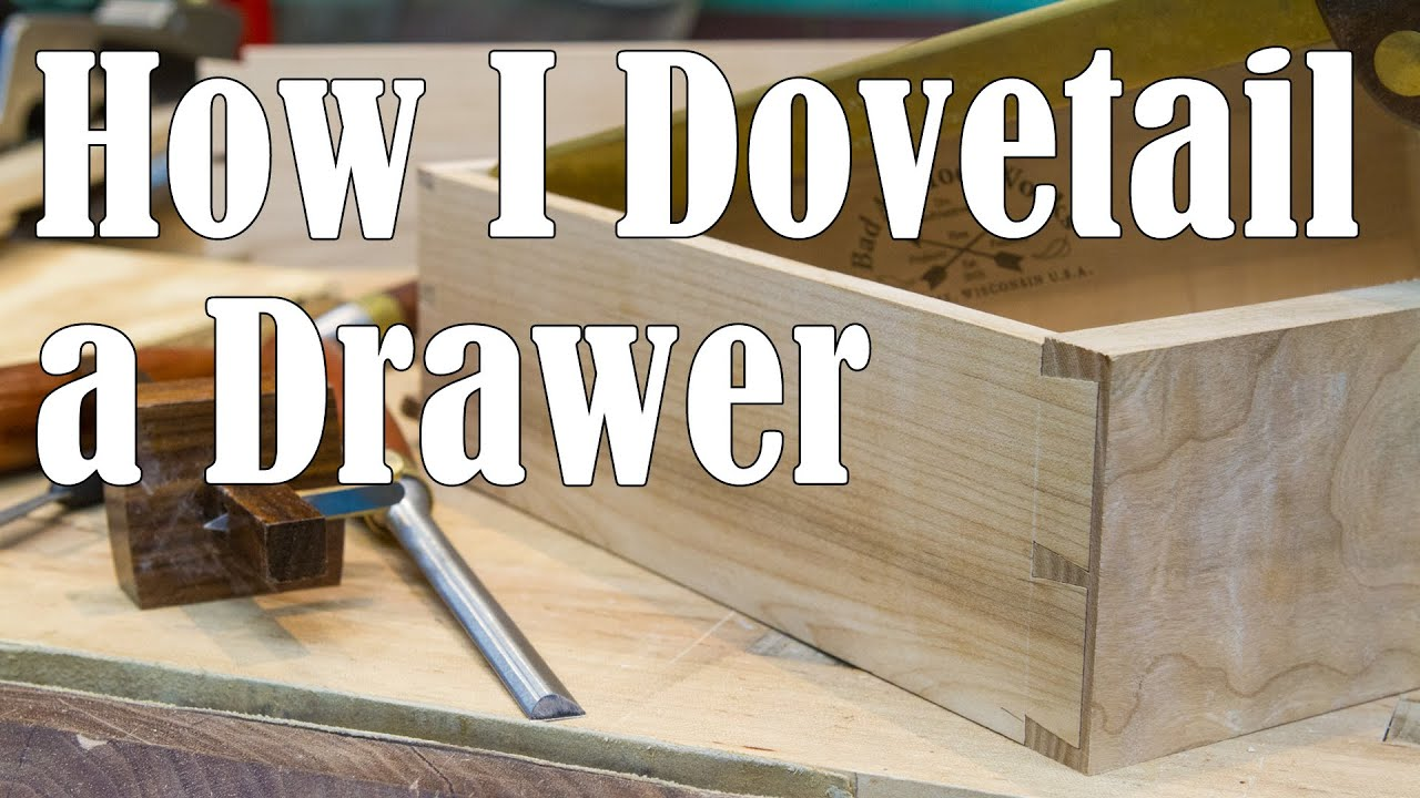 How I Dovetail a Drawer (Hand Cut Dovetails) / woodworking