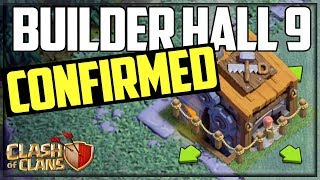 Builder Hall 9 CONFIRMED- Why YOU NEED It- Clash Of Clans UPDATE